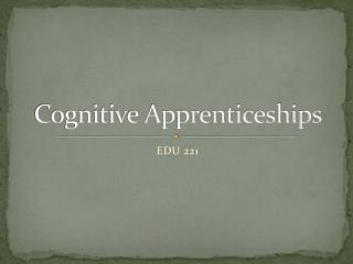 Cognitive Apprenticeships