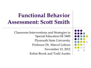 Functional Behavior Assessment: Scott Smith