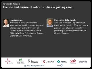 Toronto I-II 4:00 pm The use and misuse of cohort studies in guiding care