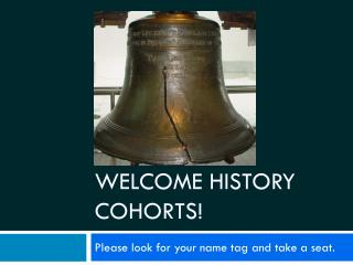 Welcome history cohorts!