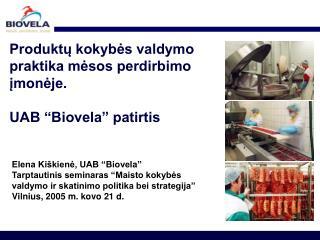 """Produktų kokybės valdymo  praktika mėsos perdirbimo  įmonėje. UAB """"Biovela"""" patirtis"""