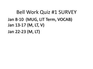 Bell Work Quiz #1 SURVEY