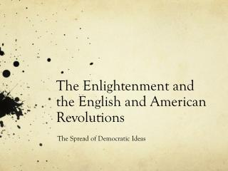 The Enlightenment and the English and American Revolutions