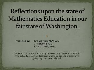 Reflections upon the state of Mathematics Education in our fair state of Washington.