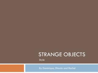 Strange Objects