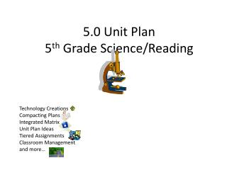 5.0 Unit Plan 5 th  Grade Science/Reading