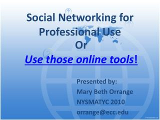 Social Networking for Professional Use