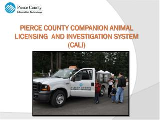 Pierce  County Companion  Animal Licensing   and  Investigation  System (CALI)