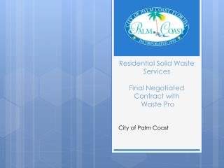 Residential Solid Waste Services  Final Negotiated Contract with  Waste Pro