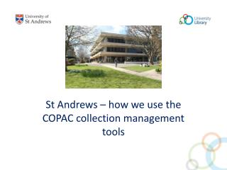 St  Andrews – how we use the  COPAC collection management tools