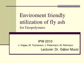 Enviroment friendly utilization of fly ash for Geopolymers
