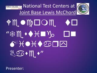 National Test Centers at  Joint Base Lewis McChord