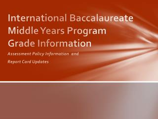 International Baccalaureate Middle Years Program  Grade Information