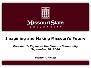 Imagining and Making Missouri's Future President's Report to the Campus Community September 20, 2006