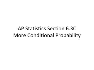 AP Statistics Section 6.3C More Conditional Probability