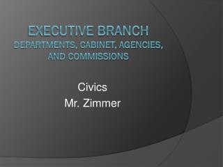 Executive Branch Departments, Cabinet, Agencies, and Commissions