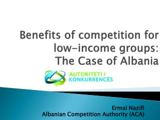 Benefits of competition for low-income groups:  The Case of Albania