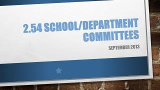 2.54 School/Department Committees