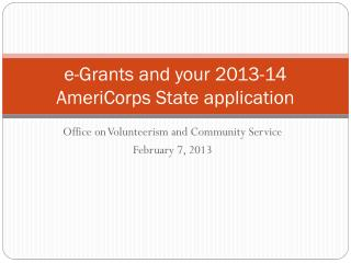e-Grants and your 2013-14 AmeriCorps State application