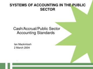 SYSTEMS OF ACCOUNTING IN THE PUBLIC SECTOR