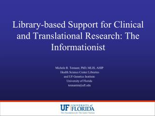 Library-based Support for Clinical and Translational Research: The  Informationist