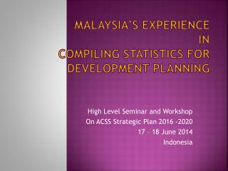 Malaysia's Experience in Compiling Statistics for Development Planning