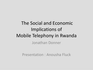 The Social and Economic Implications of Mobile Telephony in Rwanda