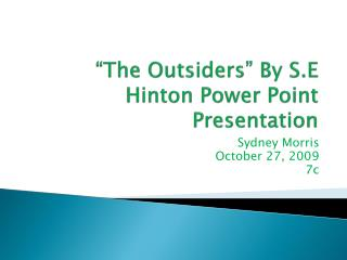 """The Outsiders"" By S.E Hinton Power Point Presentation"