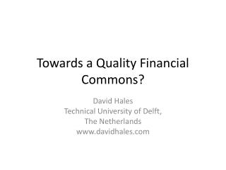 Towards a Quality Financial Commons?