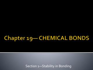 Chapter 19— CHEMICAL BONDS