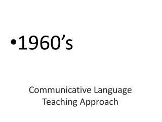 Communicative Language Teaching Approach