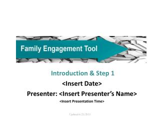 Introduction & Step 1 <Insert Date> Presenter: <Insert Presenter's Name>