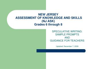 NEW JERSEY  ASSESSMENT OF KNOWLEDGE AND SKILLS (NJ ASK) Grades 6 through 8