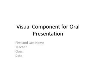 Visual Component for Oral Presentation