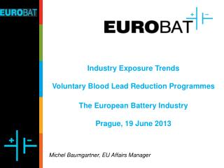 Industry Exposure Trends  Voluntary Blood Lead Reduction Programmes The European Battery Industry