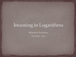 Investing in Logarithms