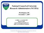 National Council of University Research Administrators NCURA  Washington, DC November 7, 2007
