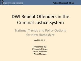 DWI Repeat Offenders in the Criminal Justice System