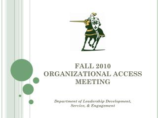 FALL 2010 ORGANIZATIONAL ACCESS MEETING