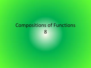 Compositions of Functions 8