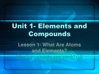 Unit 1- Elements and Compounds