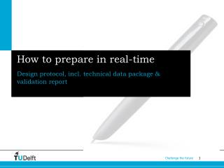How to prepare in real-time