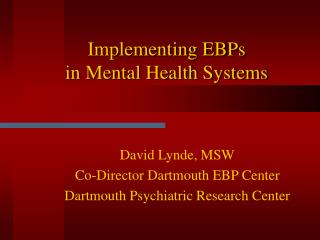 Implementing EBPs in Mental Health Systems