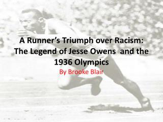 A Runner's Triumph over Racism: The Legend of Jesse Owens  and the 1936 Olympics