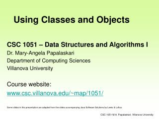 CSC 1051 – Data Structures and Algorithms I Dr. Mary-Angela Papalaskari
