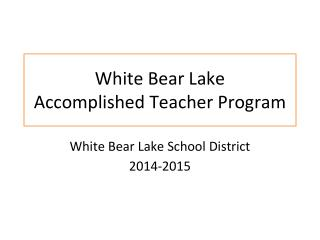 White Bear Lake  Accomplished Teacher Program