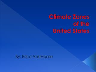 Climate Zones  of the  United States