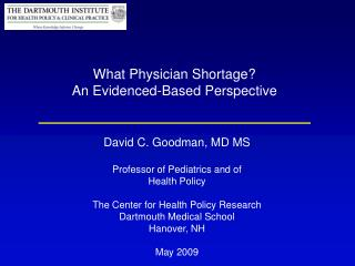 What Physician Shortage? An Evidenced-Based Perspective