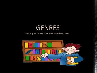 GENRES                    Helping you find a book you may like to read