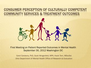 Consumer Perception of Culturally Competent  Community Services & Treatment Outcomes
